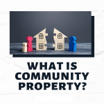 what is community property in california What is community property in California? What is Community Property in California 150x150